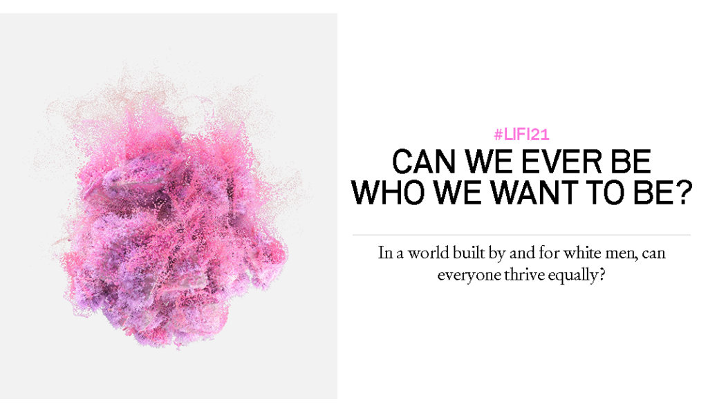 LIFI | Can we ever be who we want to be?